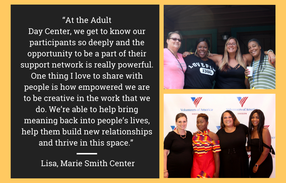 """At the Adult Day Center, we get to konw our participants so deeply and the opportunity to be a part of their support network..."""